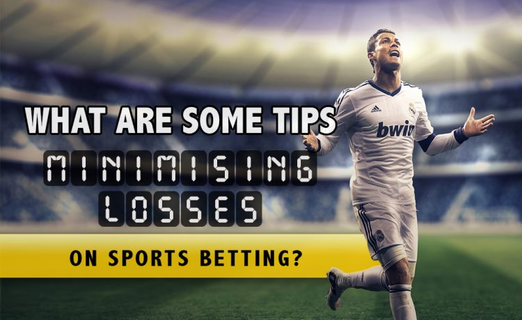 Minimise losses on your sports bet