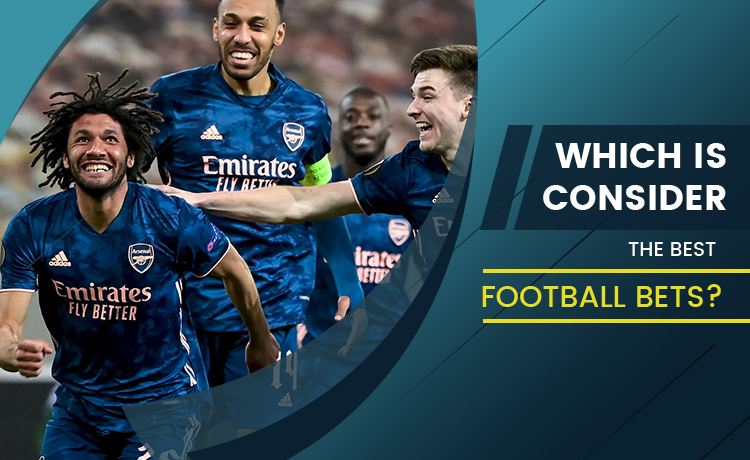 Which Is Consider The Best Football Bets Blog Featured Image